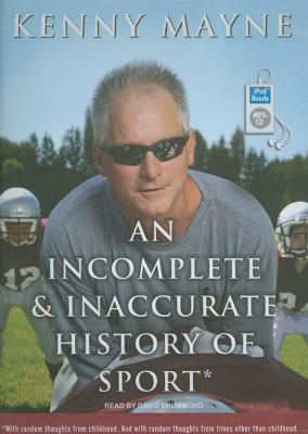 An Incomplete and Inaccurate History of Sport:  2008 9781400157532 Front Cover