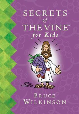 Secrets of the Vine for Kids Book   2002 9781400300532 Front Cover