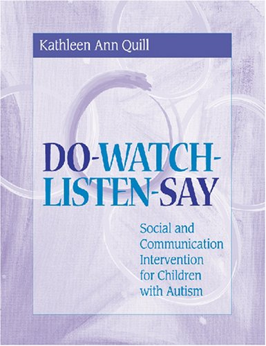 Do-Watch-Listen-Say Social and Communication Intervention for Children with Autism  2000 edition cover