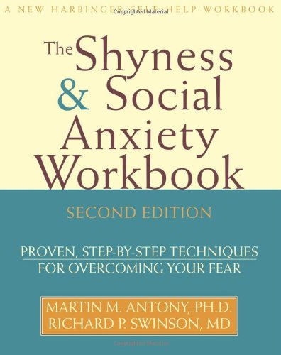 Shyness and Social Anxiety Proven, Step-by-Step Techniques for Overcoming Your Fear 2nd 2008 (Revised) edition cover