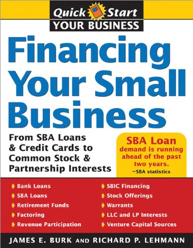 Financing Your Small Business From SBA Loans and Credit Cards to Common Stock and Partnership Interests  2006 9781572485532 Front Cover