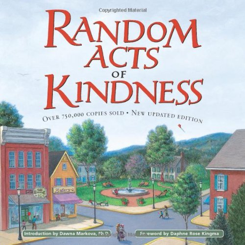 Random Acts of Kindness (Treat People with Kindness, for Fans of Chicken Soup for the Soul)  2002 (Revised) 9781573248532 Front Cover