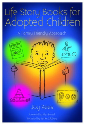 Life Story Books for Adopted Children A Family Friendly Approach  2009 edition cover
