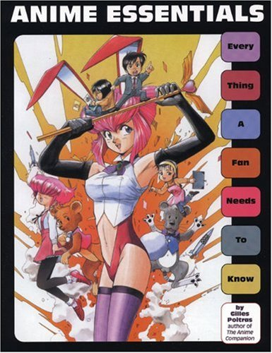 Anime Essentials Every Thing a Fan Needs to Know  2000 edition cover
