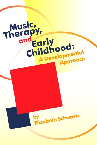 Music, Therapy, and Early Childhood : A Developmental Approach  2008 edition cover