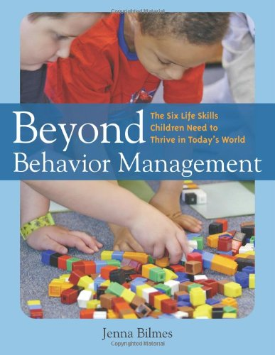 Beyond Behavior Management The Six Life Skills Children Need to Thrive in Today's World  2004 edition cover