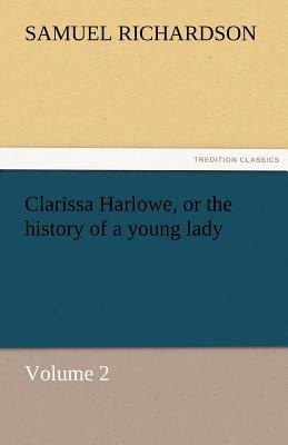 Clarissa Harlowe, or the History of a Young Lady -  N/A 9783842472532 Front Cover