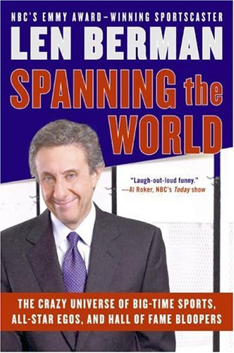 Spanning the World The Crazy Universe of Big-Time Sports, All-Star Egos, and Hall of Fame Bloopers N/A 9780060757533 Front Cover