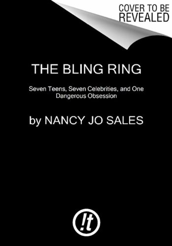 Bling Ring How a Gang of Fame-Obsessed Teens Ripped off Hollywood and Shocked the World N/A edition cover