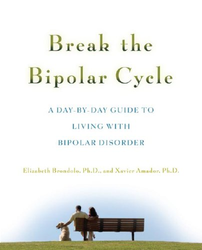 Break the Bipolar Cycle A Day by Day Guide to Living with Bipolar Disorder  2008 9780071481533 Front Cover
