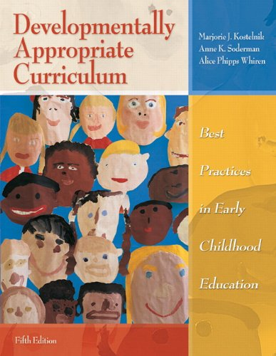 Developmentally Appropriate Curriculum Best Practices in Early Childhood Education 5th 2011 edition cover
