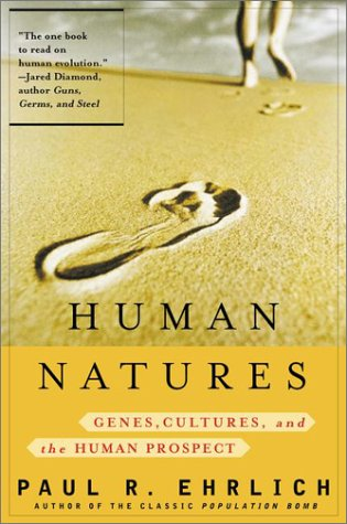 Human Natures Genes, Cultures, and the Human Prospect  2002 (Reprint) 9780142000533 Front Cover