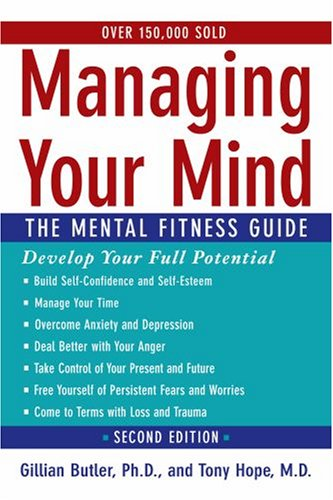 Managing Your Mind The Mental Fitness Guide 2nd 2007 (Revised) edition cover