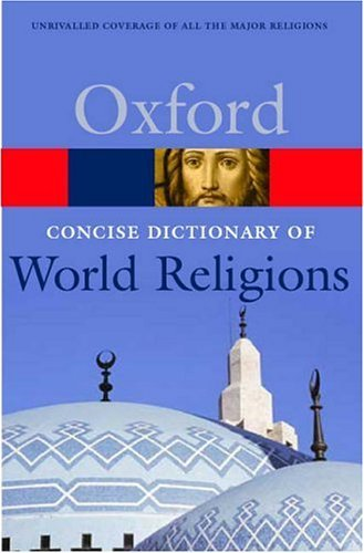 Concise Oxford Dictionary of World Religions   2005 edition cover
