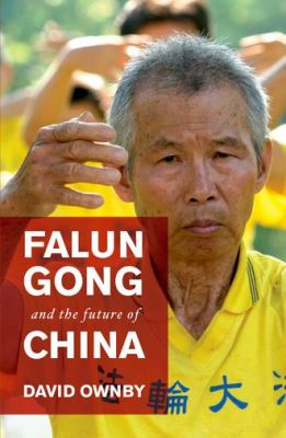 Falun Gong and the Future of China   2010 9780199738533 Front Cover