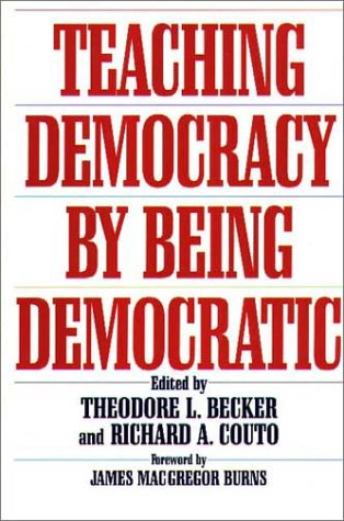 Teaching Democracy by Being Democratic  N/A 9780275955533 Front Cover