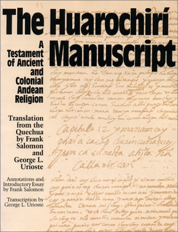 Huarochiri Manuscript A Testament of Ancient and Colonial Andean Religion  1991 9780292730533 Front Cover