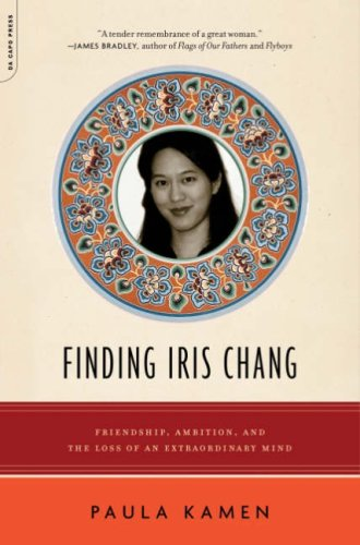Finding Iris Chang Friendship, Ambition, and the Loss of an Extraordinary Mind  2009 edition cover