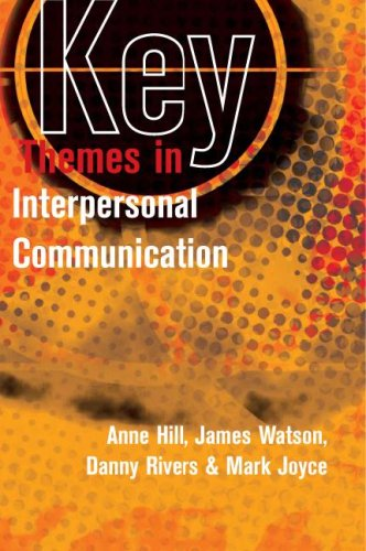 Key Themes in Interpersonal Communication   2007 edition cover