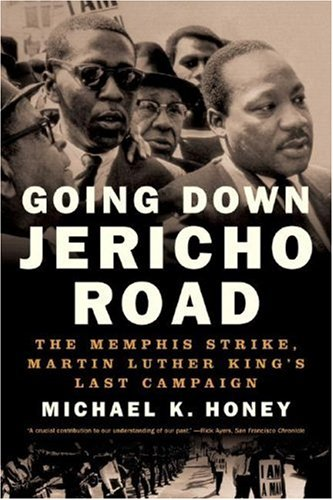 Going down Jericho Road The Memphis Strike, Martin Luther King's Last Campaign  2008 edition cover