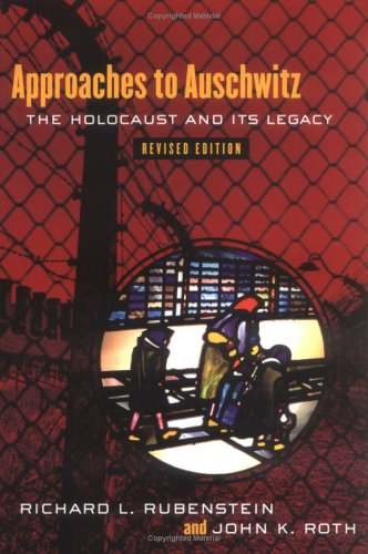 Approaches to Auschwitz The Holocaust and Its Legacy 2nd 2003 (Revised) edition cover