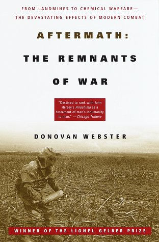 Aftermath: the Remnants of War From Landmines to Chemical Warfare--the Devastating Effects of Modern Combat N/A edition cover