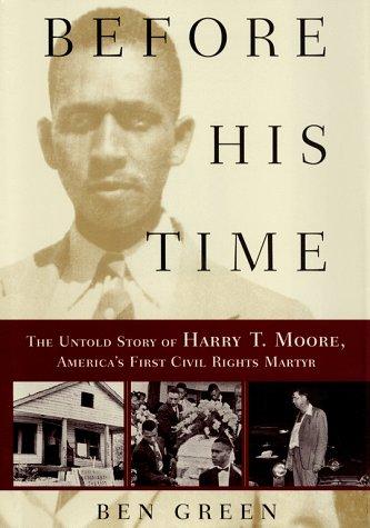 Before His Time The Untold Story of Harry T. Moore, America's First Civil Rights Martyr  1999 edition cover