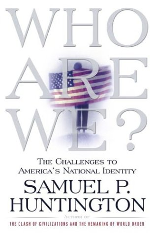 Who Are We? The Challenges to America's National Identity  2004 edition cover