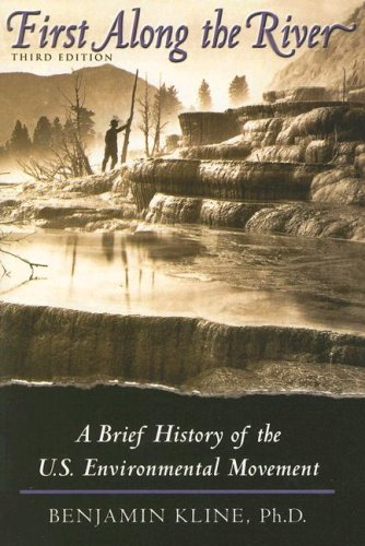 First along the River A Brief History of the U. S. Environmental Movement 3rd 2007 (Revised) edition cover