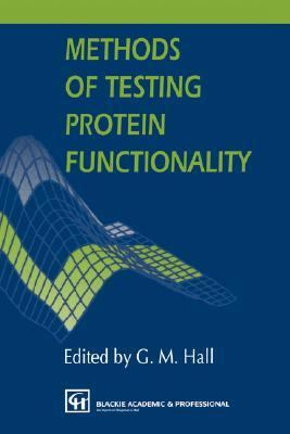 Methods of Testing Protein Functionality   1996 9780751400533 Front Cover