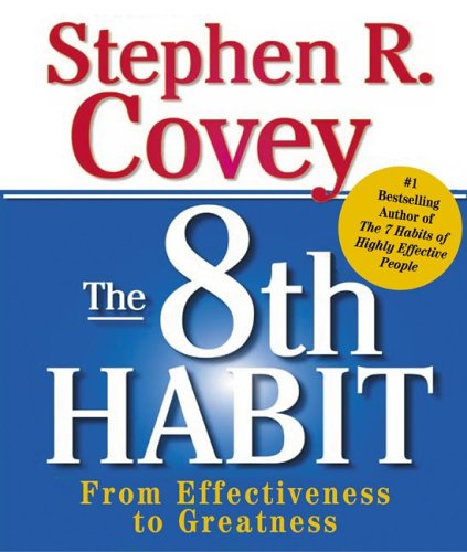 8th Habit From Effectiveness to Greatness N/A edition cover