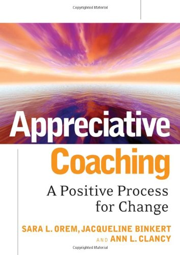 Appreciative Coaching A Positive Process for Change  2007 edition cover