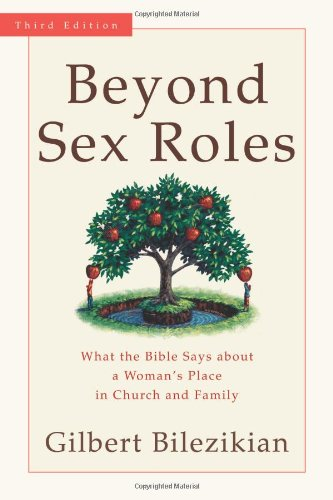 Beyond Sex Roles What the Bible Says about a Woman's Place in Church and Family 3rd 2006 edition cover