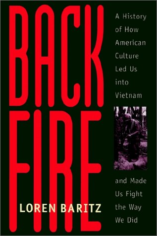 Backfire A History of How American Culture Led Us into Vietnam and Made Us Fight the Way We Did  1998 (Reprint) edition cover