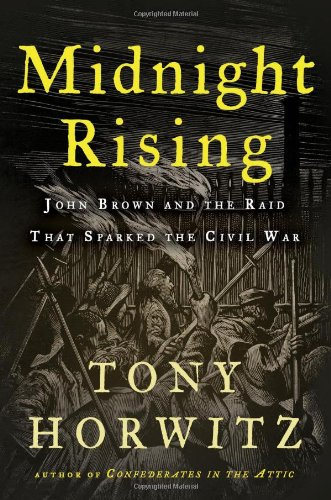 Midnight Rising John Brown and the Raid That Sparked the Civil War  2011 edition cover