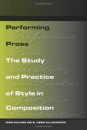 Performing Prose The Study and Practice of Style in Composition  2010 edition cover