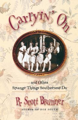 Carryin' On And Other Strange Things Southerners Do N/A 9780812992533 Front Cover