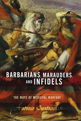 Barbarians, Marauders, and Infidels The Ways of Medieval Warfare  2004 edition cover