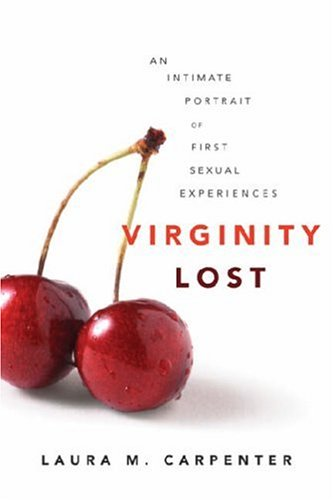 Virginity Lost An Intimate Portrait of First Sexual Experiences  2005 edition cover