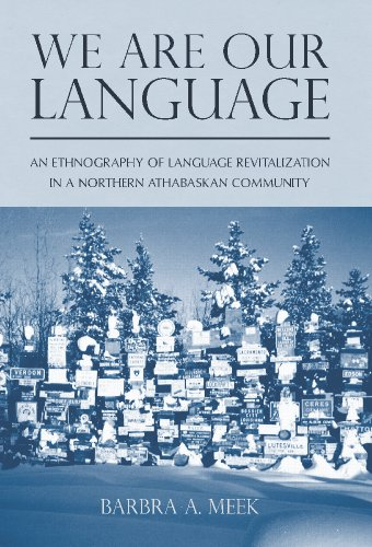 We Are Our Language An Ethnography of Language Revitalization in a Northern Athabaskan Community 2nd 9780816514533 Front Cover