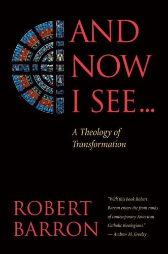 And Now I See ... A Theology of Transformation N/A edition cover