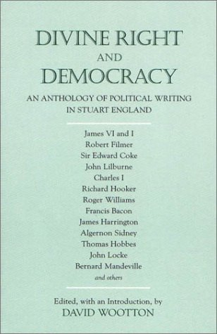 Divine Right and Democracy An Anthology of Political Writing in Stuart England  2003 (Reprint) edition cover