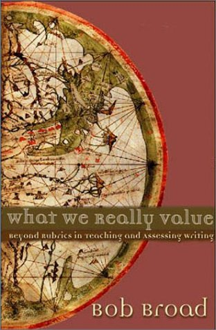 What We Really Value Beyond Rubrics in Teaching and Assessing Writing  2003 edition cover