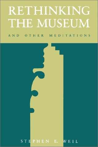 Rethinking the Museum and Other Meditations   1990 9780874749533 Front Cover