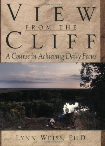 View from the Cliff A Course in Achieving Daily Focus  2001 9780878332533 Front Cover