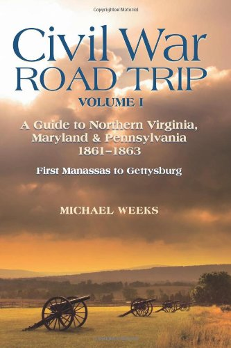 Civil War Road Trip A Guide to Northern Virginia Maryland and Pennsylvania N/A 9780881509533 Front Cover