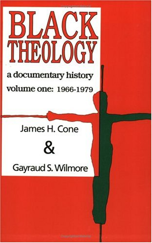 Black Theology A Documentary History, 1966-1979 2nd edition cover