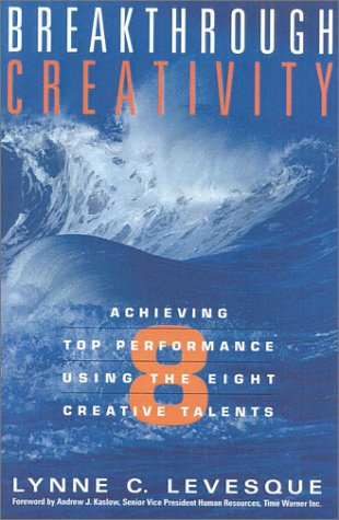 Breakthrough Creativity Achieving Top Performance Using the Eight Creative Talents  2001 9780891061533 Front Cover