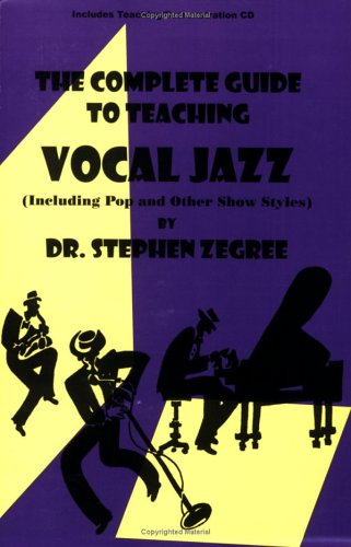 Complete Guide to Teaching Vocal Jazz : (Including Pop and Other Show Styles) 1st edition cover
