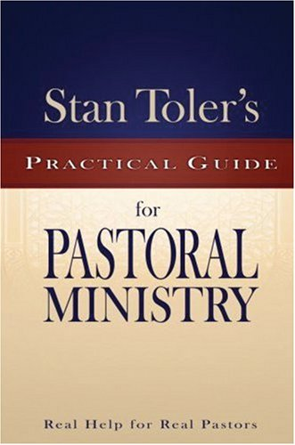 Stan Toler's Practical Guide for Pastoral Ministry   2006 edition cover